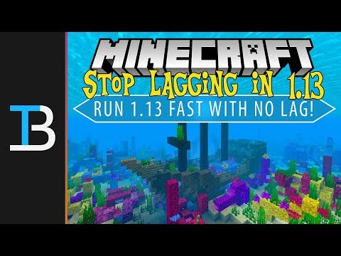 How To Run Minecraft 1.13 Fast With No Lag! (How To Make Minecraft 1.13 Not Lag!)