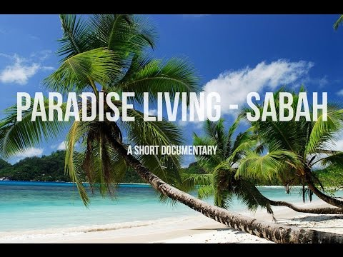 Paradise Living: Sabah - A Short Documentary