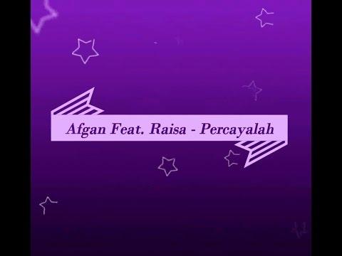download lagu Afgan Feat. Raisa - Percayalah Karaoke T gratis
