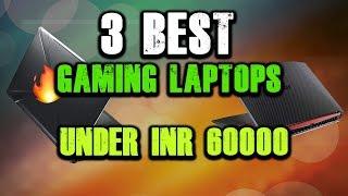 3 Best Laptops Under INR 60000 in India - 2019