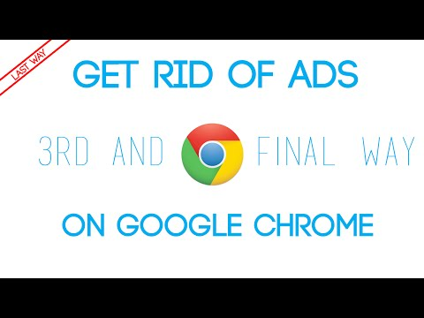 How to get rid of ads on Google Chrome | The 3rd and Final Way | Updated