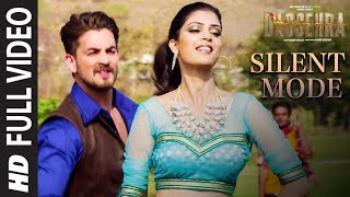 Full Song : Silent Mode | Dassehra | Neil Nitin Mukesh, Tina Desai | Mika Singh, Shreya Ghoshal