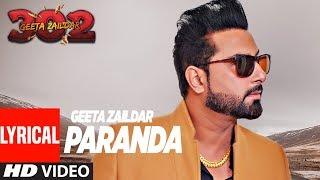 Geeta Zaildar: Paranda Full Song (Lyrical) | Aman Hayer | Album:  302 | Punjabi Songs
