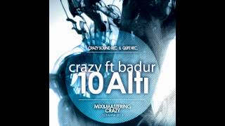 Crazy ft Badur - 10 ALTI