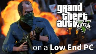 GTA V Performance Test on a Low End PC