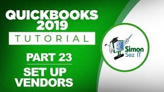 QuickBooks 2019 Training Tutorial Part 23: Setup and Edit Vendors in QuickBooks