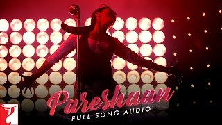 Pareshaan - Full Song Audio | Ishaqzaade | Shalmali Kholgade | Amit Trivedi