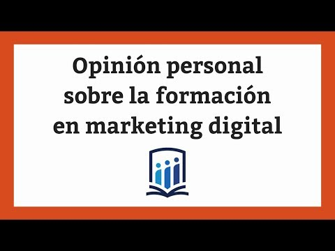 Opinión personal sobre la formación en marketing digital