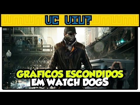Gráficos escondidos no Watch Dogs - VC VIU?