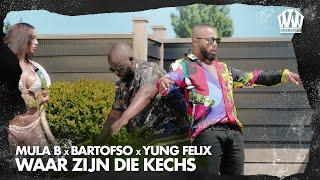 Mula B x Bartofso x Yung Felix - Waar Zijn Die Kechs