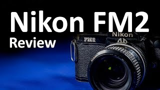 Nikon FM2 Review and Photos
