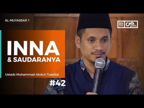 Al-Muyassar (42) : Inna Dan Saudaranya - Ustadz M Abduh Tuasikal