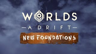 Worlds Adrift - New Foundations | Update 27 |