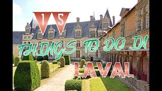 Top 15 Things To Do In Laval, France