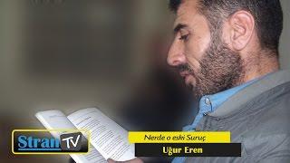Ugur Eren & Sait Kendirci - Nerde o eski Suruç Stran TV