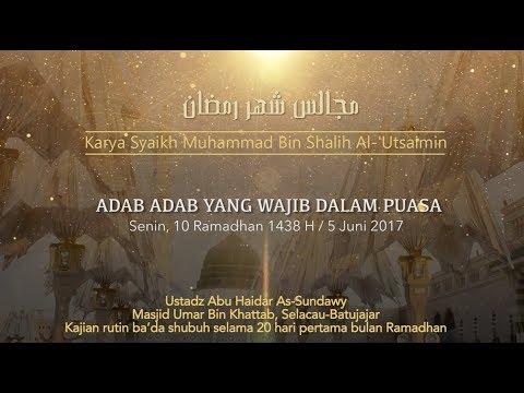 Ustadz Abu Haidar As Sundawy : ADAB ADAB YANG WAJIB DALAM PUASA || Majelis Bulan Ramadhan #8