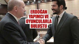 Erdoğan oyuncu ve yapımcılarla buluştu