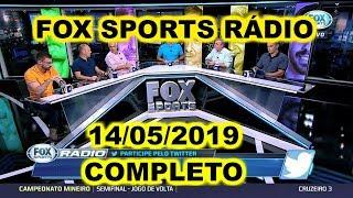 FOX SPORTS RÁDIO 14/05/2019 - FSR COMPLETO