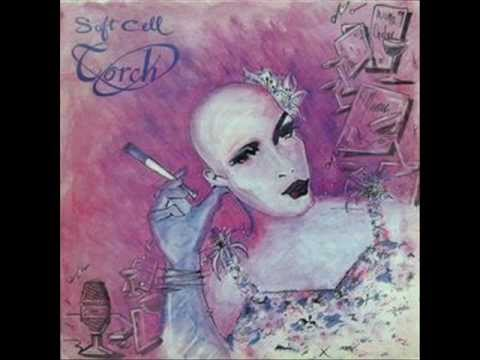 SOFT CELL - TORCH - INSECURE ME
