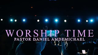 WORSHIP TIME WITH PASTOR DANIEL A.  MICHAEL