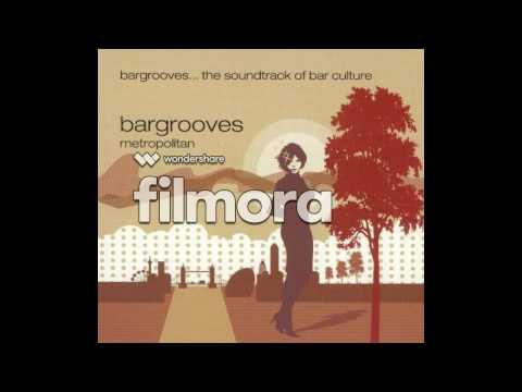 VA Bargrooves Metropolitan: Reel People - Butterflies Restless Soul Heaven Mix