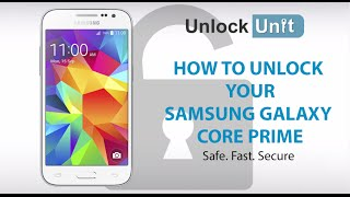 UNLOCK Samsung Galaxy Core Prime - HOW TO UNLOCK YOUR Samsung Galaxy Core Prime