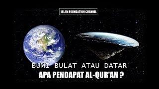 Bumi Datar atau Bulat, Bagaimana Pendapat Al-Qur'an ?
