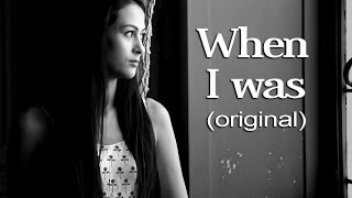 When I Was (original song)