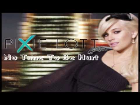 Pixie Lott - No Time To Be Hurt