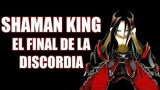 SHAMAN KING: El final de la discordia