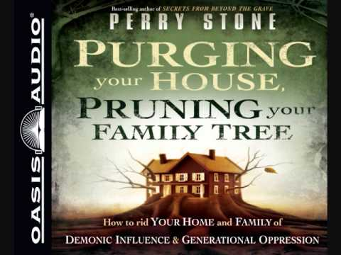 """""""Purging Your House, Pruning Your Family Tree"""" by Perry Stone"""