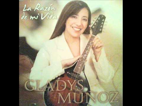 12. A Dios sea la Gloria Gladys Muñoz La Razón De Mi Vida