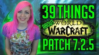 39 Things About WoW Patch 7.2.5 | Timewalking Raids & Transmog Contest | TradeChat