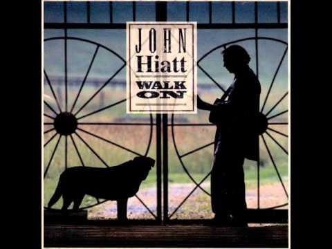 John Hiatt - You Must Go