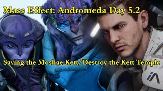 LIVE! Mass Effect : Andromeda - Day 5.2 - Saving the Moshae/Destroying the Kett Temple.
