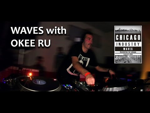 WAVES @Chicago Industry with OKEE RU