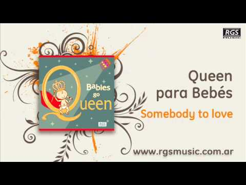 Queen para Bebés - Somebody to love