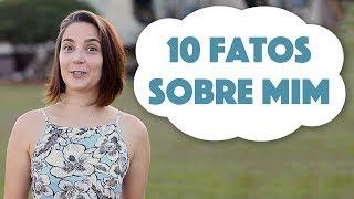 10 fatos sobre mim