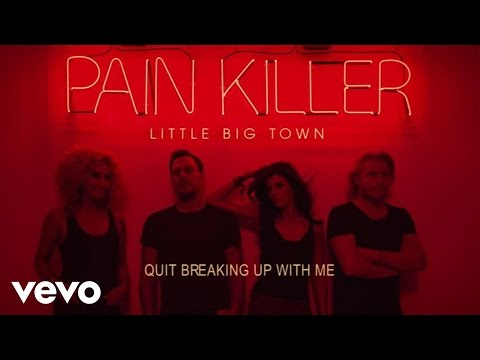 Little Big Town - Quit Breaking Up With Me (Audio)