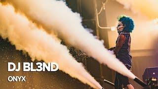 DJ BL3ND at ONYX