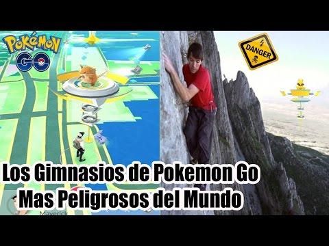 Los Gimnasios de Pokemon GO Mas Peligrosos del Mundo