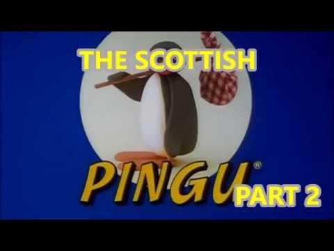 The Scottish Pingu (PART 2)