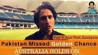 Pakistan Missed Golden Chance | Australia holds on | 1st Test Day 5 | Ramiz Speaks
