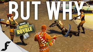 BUT WHY - Fortnite: Battle Royale