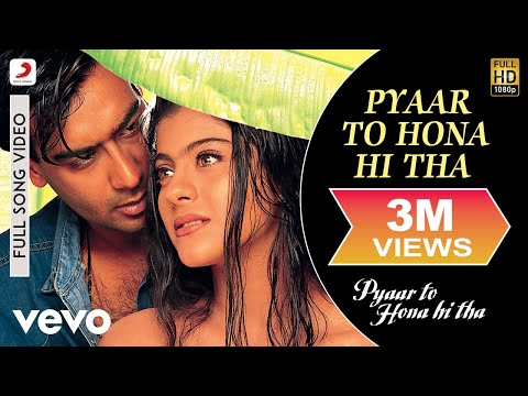 Pyaar To Hona Hi Tha - Title Track Video | Kajol Ajay Devgan