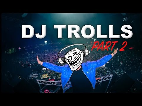 DJs that Trolled the Crowd (Part 2)