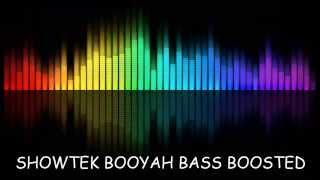Showtek -Booyah (remix) Bass Boosted