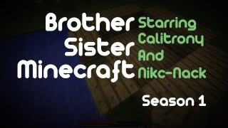 Brother, Sister, Minecraft - Episode 3