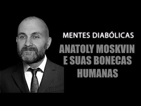 ANATOLY MOSKVIN casa das bonecas humanas | MENTES DIABÓLICAS