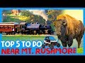 ⛰ TOP 5 THINGS TO DO NEAR MOUNT RUSHMORE 🗺 WIldlife Loop Rd, Wall Drug, OHV Trails, 1880 Train Tour
